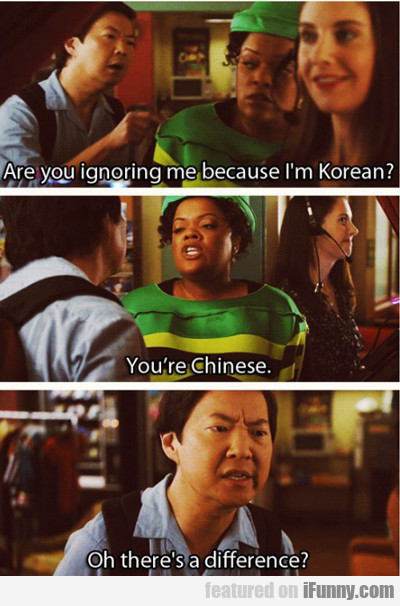 Are You Ignoring Me Because I'm Korean?