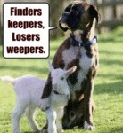Finders, Keepers, Losers Weepers