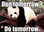 Due Tomorrow? Do Tomorrow.