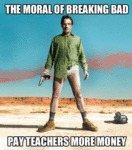 The Moral Of Breaking Bad...