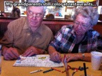 My Grandparents Still Color At Restaurants...