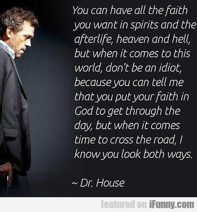 You Can Have All The Faith You Want...