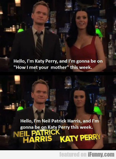 hello, i'm katy perry and i'm gonna be on...