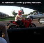 I'd Be Tickled If I Saw This Guy Riding Next To Me