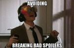 Avoiding Breaking Bad Spoilers...