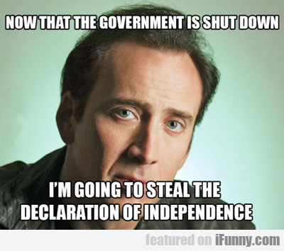 Now That The Government Is Shut Down...