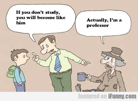 If You Don't Study, You Will Become Like Him