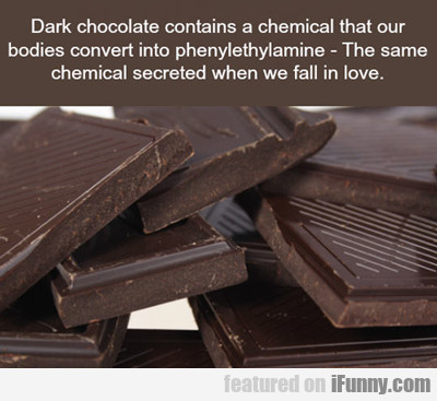 Dark Chocolate Contains A Chemical...