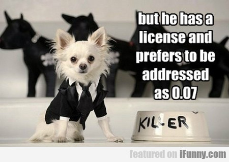 but he has a license and prefers to be adressed