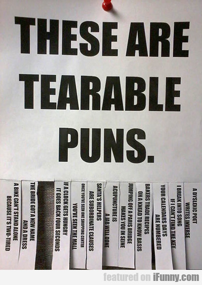 These Are Tearable Puns...