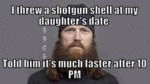 I Threw A Shotgun Shell At My Daughter's Date...