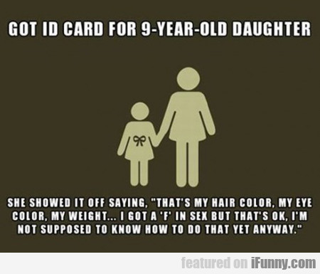 Got Id Card For 9 Year Old Daughter...