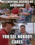 Hey Everyone, Usa Has No Government...