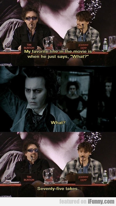 my favourite line in the film is when he just...