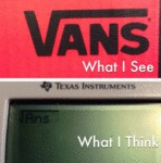 Vans: What I See Vs What I Think