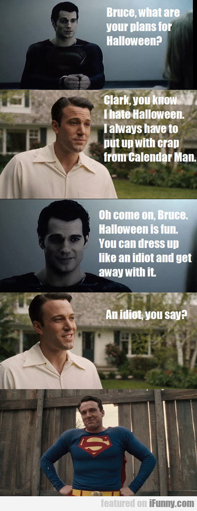 Bruce, What Are Your Plans For Halloween?