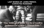 Last Words Of James French...