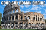 Good Guy Roman Empire...