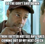So The Govt Shutdown, Then I Better Not See...