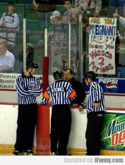 are you pregnant ref? because you missed two...