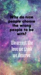 Why Do Nice People Choose The Wrong People...