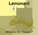 Lemonaid. Where's Dr. Pepper?