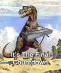 It's The Final Countdown...
