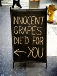 Innocent Grapes Died For You...