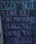 Pizza Will Not Leave You