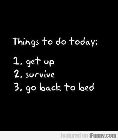 Things To Do Today...