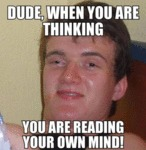 Dude, When You Are Thinking...