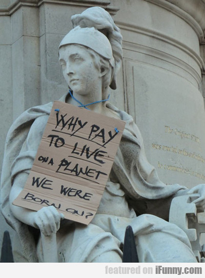 Why Pay To Live On A Planet We Were Born On?