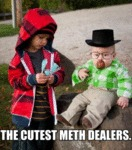 The Cutest Meth Dealers