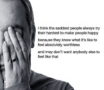 I Think The Saddest People Always Try Their...