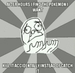 After Hours I Find The Pokemon I Want...