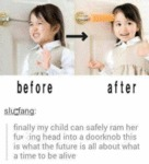 Finally My Child Can Safely Ram Her Head Into...