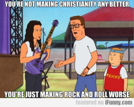 you're not making christianity any better...
