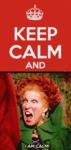 Keep Calm And... I Am Calm