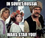 In Soviet Russia, Wars Star You...