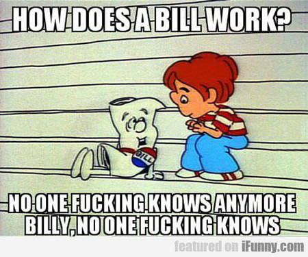 How Does A Bill Work?
