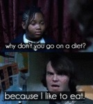 Why Don't You Go On A Diet?
