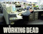 The Working Dead...