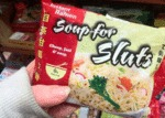 Soup For Sluts