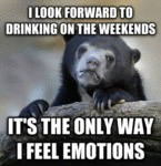 I Look Forward To Drinking On The Weekends...