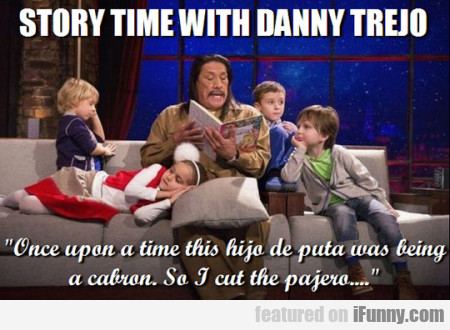 Story Time With Danny Trejo