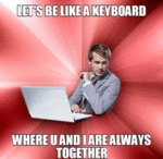 Let's Be Like A Keyboard...
