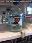 How I Label The Sterilized Water In The Lab...