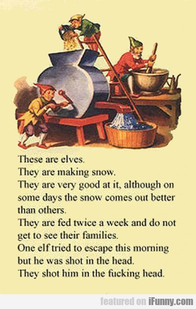 These Are Elves, They Are Making Snow...