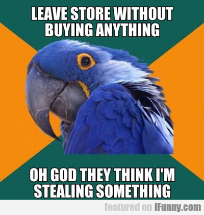 leave store without buying anything...