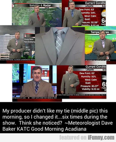 My Producer Didn't Like My Tie...